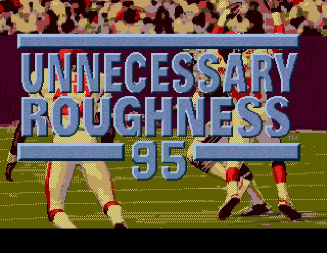 Name : UNNECESSARY ROUGHNESS '95 ROM file : Unnecessary_Roughness_95-U